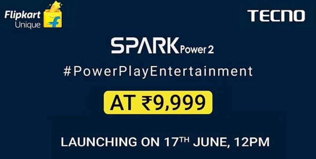 Tecno Spark Power 2 Launch Confirmed For June 17 At A Starting Price Of ₹9,999(~$131)